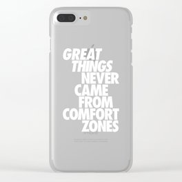 Great things never came from comfort zones Clear iPhone Case