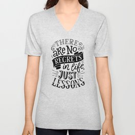 There are no regrets in life, just lessons - positive humor quotes typography illustration Unisex V-Neck