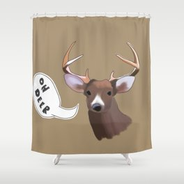 Deer Puns Shower Curtain