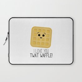 I Love You Twat Waffle Laptop Sleeve