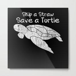 Vintage Save The Turtles Skip The Straw Sea Animal Metal Print