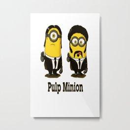 Pulp minion Metal Print