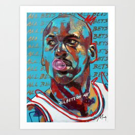All Bets On Me Art Print