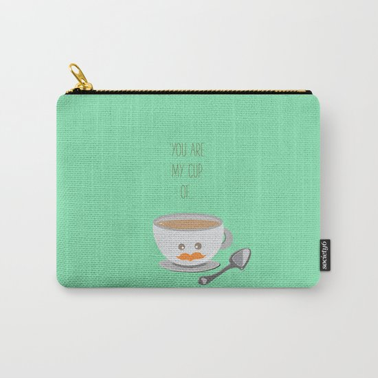 'You are my cup of tea!' Carry-All Pouch