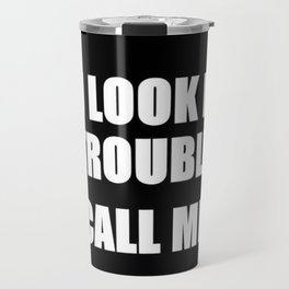 You Look Like Trouble Travel Mug
