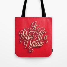 it was all a dream Tote Bag