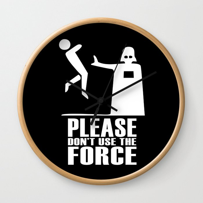 Please Don't Use The Force Wall Clock