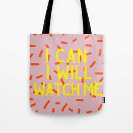 I Can I Will Watch Me Tote Bag