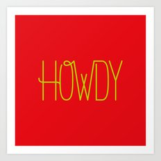 Howdy 04 Art Print
