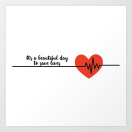 It's a beautiful day to save lives Derek Shepard Quote Greys Anatomy Art Print