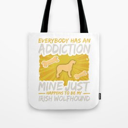 Irish Wolfhound  Funny Dog Addiction Tote Bag