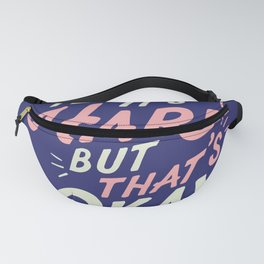 Yeh It's Hard But That's Okay Fanny Pack