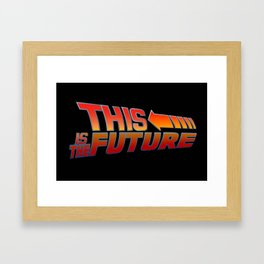 THIS IS THE FUTURE Framed Art Print