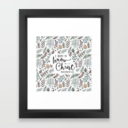 """""""I Want to Know Christ"""" Bible Verse - Color Framed Art Print"""