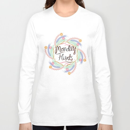 Monday Hurts Long Sleeve T-shirt