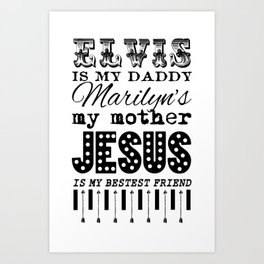 Elvis is my father Art Print