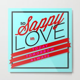 Sappy in Love - RMX Metal Print