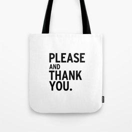 Please & Thank You (Ron Swanson) Tote Bag