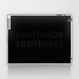 NEITHER HERE NOR THERE Laptop & iPad Skin