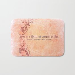 Love is a spirit all compact of fire - Venus & Adonis - Shakespeare Love Quotes Bath Mat