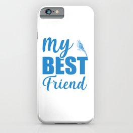 My Best Friend Is A Budgie wb iPhone Case