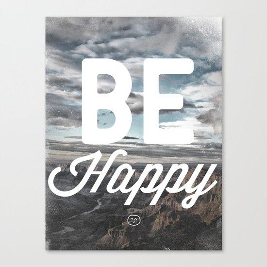 Be Happy Canvas Print