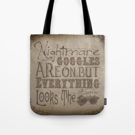 Nightmare Googles Are On Tote Bag