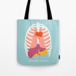 Hugs keep us alive Tote Bag