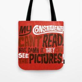 My Constituents Can't Read Tote Bag