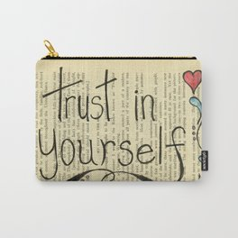 Trust In Yourself Carry-All Pouch
