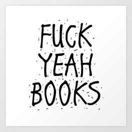 F*CK YEAH BOOKS Art Print