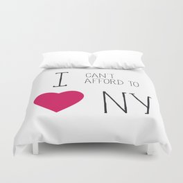 I Can't Afford To Love NY Duvet Cover