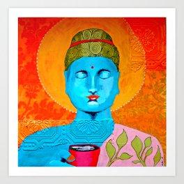Even the Buddha needs a cuppa Art Print
