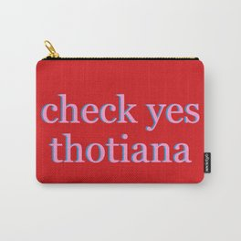 Check Yes Thotiana Carry-All Pouch