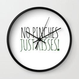 No Pinches Just Kisses Wall Clock