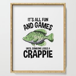 It's All Fun And Games Until Someone Looses A Crappie Shirt Serving Tray