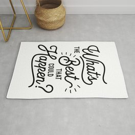 What's The Best That Could Happen optimistic positive inspirational wall print Rug