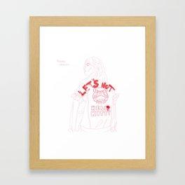 Lets Not Hell0 Kitty Framed Art Print
