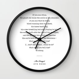 Minimal Ayn Rand Quote 02- Atlas Shrugged - Modern, Classy, Sophisticated Art Prints For Interiors Wall Clock