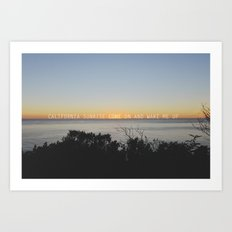 california sunrise come on and wake me up  Art Print