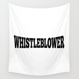WHISTLEBLOWER Wall Tapestry
