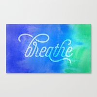 breathe Canvas Prints featuring Breathe by Noonday Design