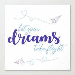 LET YOUR DREAMS TAKE FLIGHT - PAPER AIRPLANE Canvas Print