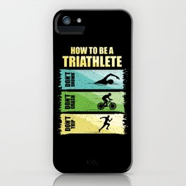 How To Be A Triathlete iPhone Case