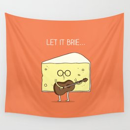 Let it brie... Wall Tapestry