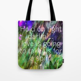 Hold On Tight. Tote Bag