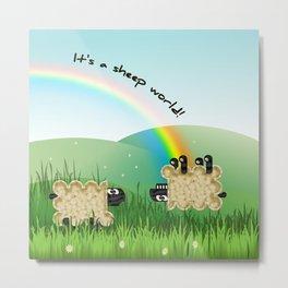 it's a sheep world! Metal Print