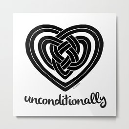 UNCONDITIONALLY in black Metal Print