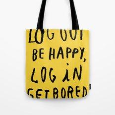 LOG OUT Tote Bag
