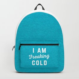 Freaking Cold Funny Quote Backpack